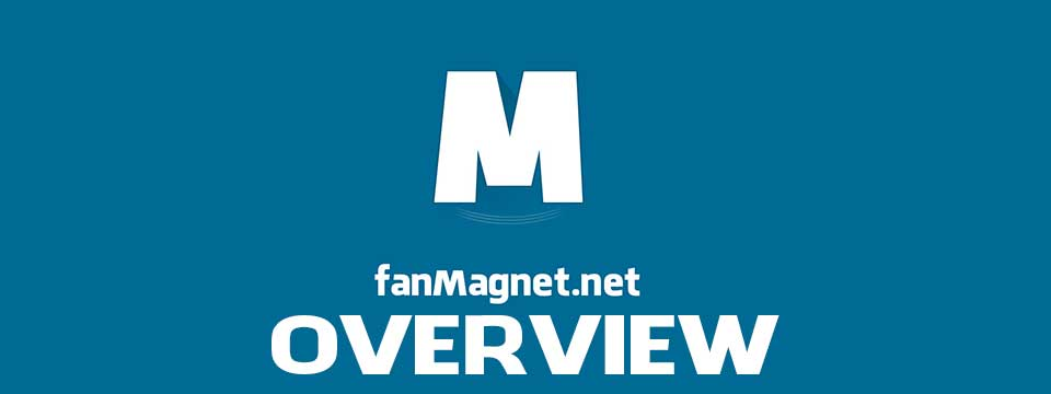 FanMagnet Overview
